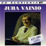 Juha Vainio : 20 suosikkia - Käyn ahon laitaa