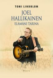 Tomi Lindblom : Joel Hallikainen - elämäni tarina