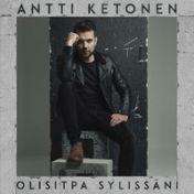Antti Ketonen : Olisitpa sylissäni