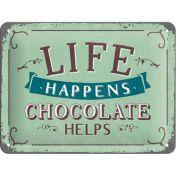 Life Happens Chocolate Helps -kilpi, 15 x 20 cm
