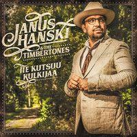 Janus Hanski & The Timbertones : Tie kutsuu kulkijaa