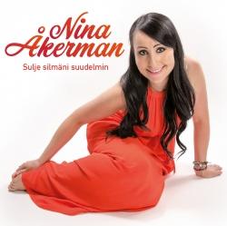 Nina Åkerman : Sulje silmäni suudelmin