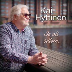 Kai Hyttinen : Se oli silloin...