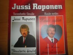Jussi Roponen : Tanssihetki sinulle (1984)/Kuule sydän (1987)