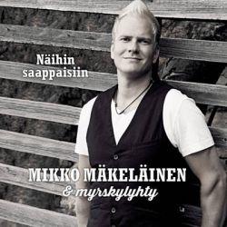 Mikko Mäkeläinen : Näihin saappaisiin